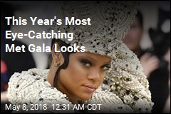 This Year's Most Eye-Catching Met Gala Looks