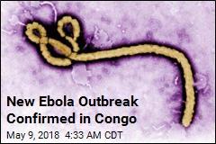 New Ebola Outbreak Confirmed in Congo