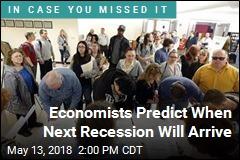 Economists Predict When Next Recession Will Arrive