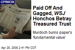 Paid Off And Gagged, WSJ Honchos Betray Treasured Trust