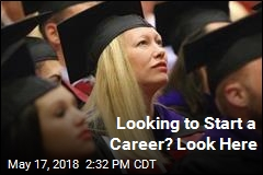 Looking to Start a Career? Look Here