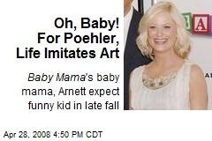 Oh, Baby! For Poehler, Life Imitates Art