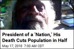 President of a 'Nation,' His Death Cuts Population in Half