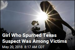 Girl Who Spurned Texas Suspect Was Among Victims