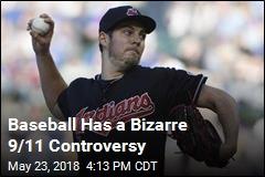 Baseball Has a Bizarre 9/11 Controversy