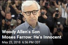 Woody Allen's Son Moses Farrow: He's Innocent