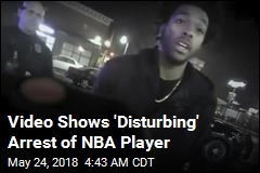 Video Shows 'Disturbing' Arrest of NBA Player