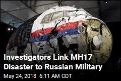 Investigators Link MH17 Disaster to Russian Military