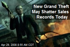New Grand Theft May Shatter Sales Records Today