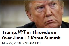 Trump, NYT in Throwdown Over June 12 Korea Summit