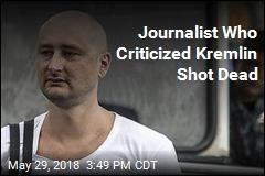 Russian Journalist Shot, Killed at His Ukraine Home