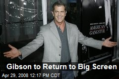 Gibson to Return to Big Screen