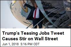 Trump's Suggestive Tweet on Jobs Breaks With Protocol