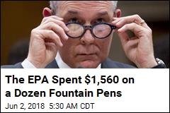 The EPA Spent $1,560 on a Dozen Fountain Pens