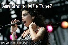 Amy Singing 007's Tune?