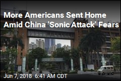 More Americans Sent Home Amid China 'Sonic Attack' Fears
