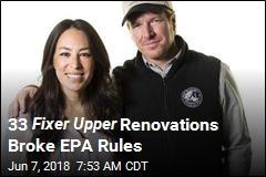 33 Fixer Upper Renos Broke EPA Rules