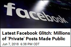 Latest Facebook Glitch: Millions of 'Private' Posts Made Public