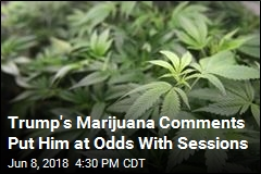 Trump's Marijuana Comments Put Him at Odds With Sessions