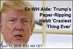 Ex-WH Aide: Trump's Paper-Ripping Habit 'Craziest Thing Ever'