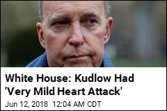White House: Kudlow Had 'Very Mild Heart Attack'