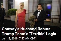 Conway's Husband Picks Apart Trump Team's Argument