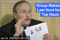 Group Makes Last Hunt for Top Nazis