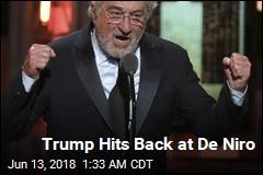 Trump Hits Back at De Niro