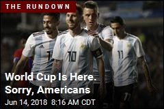 World Cup Is Here. Sorry, Americans