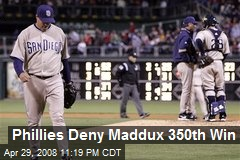 Phillies Deny Maddux 350th Win