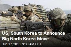 US, South Korea to Announce Big North Korea Move