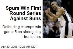 Spurs Win First Round Series Against Suns