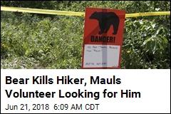 Bear Kills Hiker, Mauls Volunteer Looking for Him