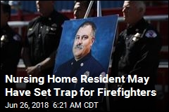 Nursing Home Resident May Have Set Trap for Firefighters