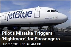 Pilot's Mistake Triggers 'Nightmare' for Passengers