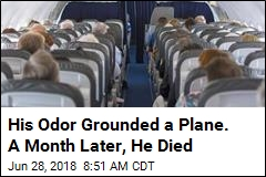His Odor Grounded a Plane. A Month Later, He Died
