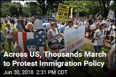 Across US, Thousands March to Protest Immigration Policy