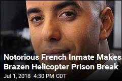 Notorious French Inmate Makes Brazen Helicopter Prison Break