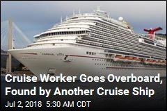 Cruise Worker Goes Overboard, Found by Another Cruise Ship