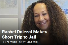 Rachel Dolezal Makes Short Trip to Jail