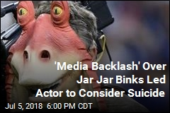 Jar Jar Binks Actor 'Almost Ended Life' After Ridicule