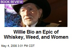 Willie Bio an Epic of Whiskey, Weed, and Women