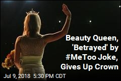 #MeToo Joke at Pageant Spurs Beauty Queen to Give Up Crown