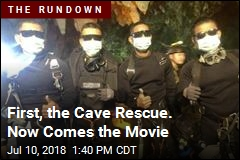 First, the Cave Rescue. Now Comes the Movie