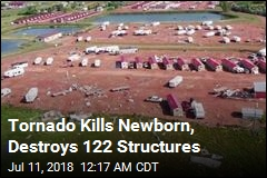 Tornado Kills Newborn, Destroys 122 Structures