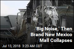 Newly Opened Mexico Mall Collapses