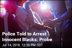 Police Told to Frame Innocent Blacks: Probe