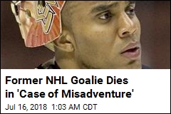 Former NHL Goalie Ray Emery Drowns