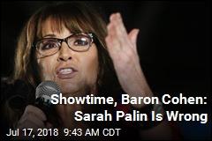 Showtime, Baron Cohen: Sarah Palin Is Wrong