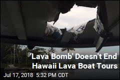 Lava Boat Tours to Continue Despite 'Lava Bomb'